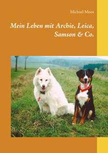 Michael Moos: Mein Leben mit Archie, Leica, Samson & Co., Buch