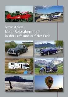 Bernhard Bank: Neue Reiseabenteuer in der Luft und auf der Erde, Buch