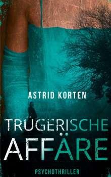 Astrid Korten: Trügerische Affäre, Buch