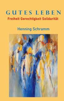 Henning Schramm: Gutes Leben, Buch