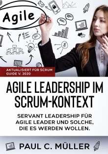 Paul C. Müller: Agile Leadership im  Scrum-Kontext (Aktualisiert für Scrum Guide V. 2020), Buch