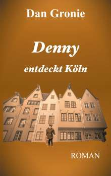 Dan Gronie: Denny entdeckt Köln, Buch