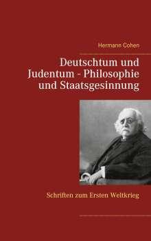 Hermann Cohen: Deutschtum und Judentum - Philosophie und Staatsgesinnung, Buch
