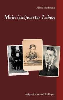 Alfred Hoffmann: Mein (un)wertes Leben, Buch
