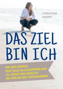 Christina Kropp: Das Ziel bin ich, Buch
