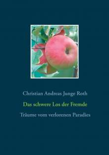 Christian Andreas Junge Roth: Das schwere Los der Fremde, Buch
