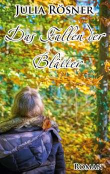 Julia Rösner: Das Fallen der Blätter, Buch
