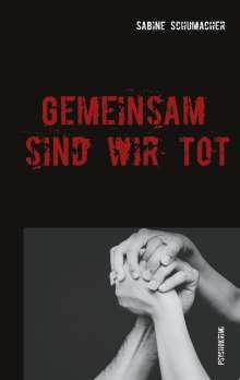 Sabine Schumacher: Gemeinsam sind wir tot, Buch