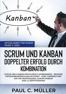 Paul C. Müller: Scrum und Kanban - Doppelter Erfolg durch Kombination (Aktualisiert für Scrum Guide V. 2020), Buch