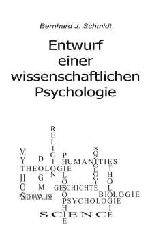 Bernhard J. Schmidt: Entwurf einer wissenschaftlichen Psychologie, Buch