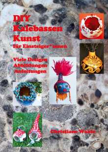 Christiane Wahle: KalebassenKunst, Buch