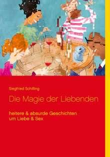Siegfried Schilling: Die Magie der Liebenden, Buch