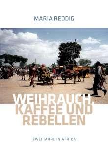 Maria Reddig: Weihrauch, Kaffee und Rebellen, Buch