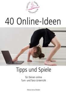 Maria Anna Bröder: 40 Online-Ideen Tipps und Spiele, Buch