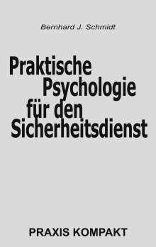 Bernhard J. Schmidt: Praktische Psychologie für den Sicherheitsdienst, Buch