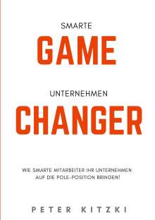 Peter Kitzki: Smarte Game-Changer, Buch