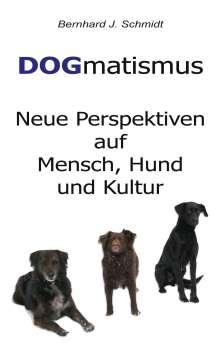 Bernhard J. Schmidt: DOGmatismus, Buch