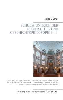 Heinz Duthel: Mein Schulbuch: Einstieg in die Rechts, Ethik und Geschichtsphilosophie - 1 -, Buch