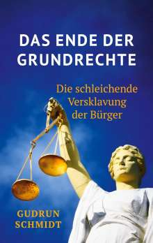 Gudrun Schmidt: Das Ende der Grundrechte, Buch