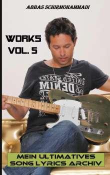 Abbas Schirmohammadi: Works Vol. 5, Buch