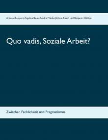 Angelina Bauer: Quo vadis, Soziale Arbeit?, Buch