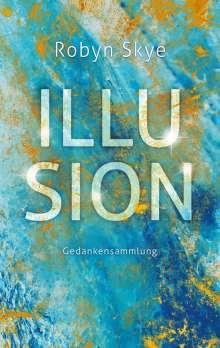 Robyn Skye: Illusion, Buch