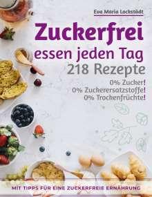 Eva Maria Lockstädt: Zuckerfrei essen jeden Tag, Buch