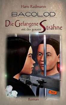 Hans Radmann: Bacolod - Die Gefangene mit der grauen Strähne, Buch