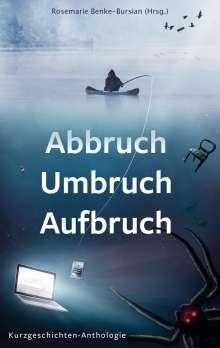 Christa Dannenberg: Abbruch Umbruch Aufbruch, Buch