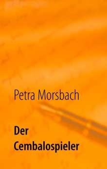 Petra Morsbach: Der Cembalospieler, Buch