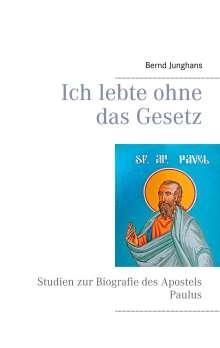 Bernd Junghans: Ich lebte ohne das Gesetz, Buch