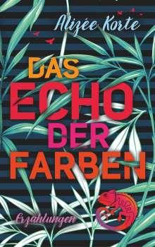 Alizée Korte: Das Echo der Farben, Buch