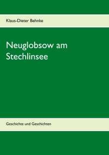 Klaus-Dieter Behnke: Neuglobsow am Stechlinsee, Buch