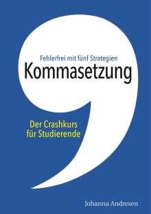 Johanna Andresen: Kommasetzung: Der Crashkurs für Studierende, Buch