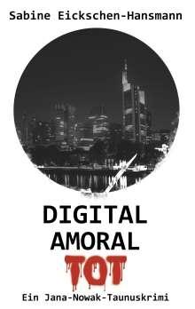 Sabine Eickschen-Hansmann: Digital Amoral Tot, Buch