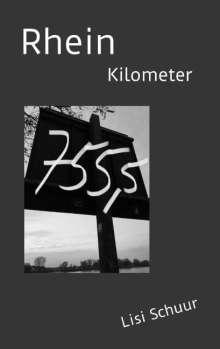 Lisi Schuur: Rheinkilometer 755,5, Buch