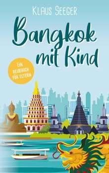 Klaus Seeger: Bangkok mit Kind, Buch