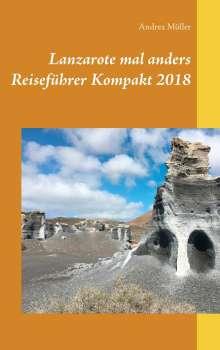 Andrea Müller: Lanzarote mal anders Reiseführer Kompakt 2018, Buch