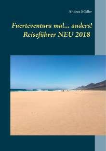 Andrea Müller: Fuerteventura mal ... anders! Reiseführer NEU 2018, Buch