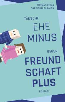 Thomas Kowa: Tausche Ehe minus gegen Freundschaft plus, Buch
