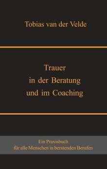 Tobias van der Velde: Trauer in der Beratung und im Coaching, Buch
