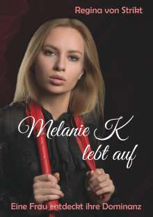 Regina von Strikt: Melanie K lebt auf, Buch