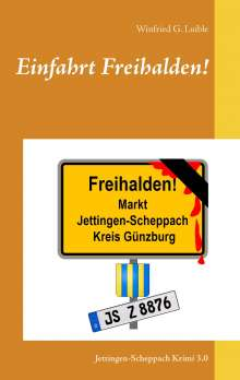 Winfried G. Luible: Einfahrt Freihalden!, Buch