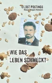 Klaus-Jürgen Holstein: LostPostings Wie das Leben schmeckt, Buch