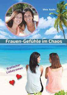 Silvia Kaufer: Frauen Gefühle im Chaos, Buch