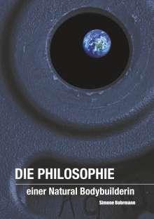 Simone Bohrmann: Die Philosophie einer Natural Bodybuilderin, Buch