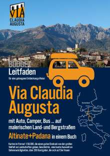 "Christoph Tschaikner: Via Claudia Augusta mit Auto, Camper, Bus, ... ""Altinate"" + ""Padana"" BUDGET, Buch"