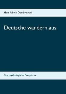 Hans-Ulrich Dombrowski: Deutsche wandern aus, Buch