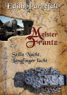 Edith Parzefall: Meister Frantz - Stille Nacht, Langfinger lacht, Buch