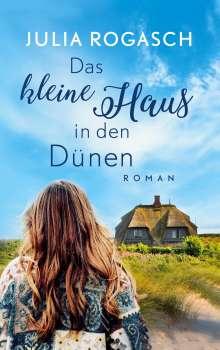 Julia Rogasch: Das kleine Haus in den Dünen, Buch